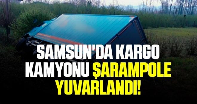 Samsun'da Kargo Kamyonu Şarampole Yuvarlandı!