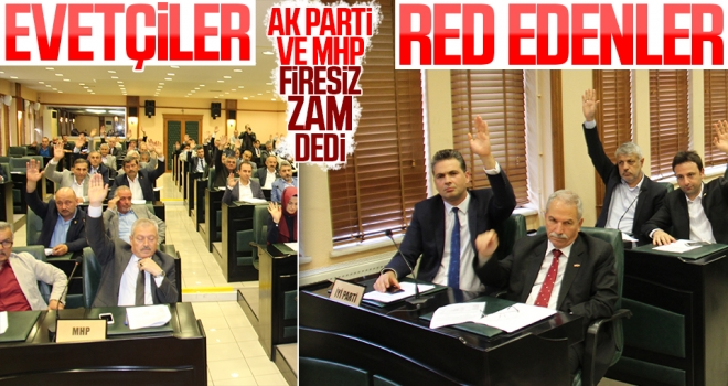 AK Parti ve MHP firesiz 'zam' dedi