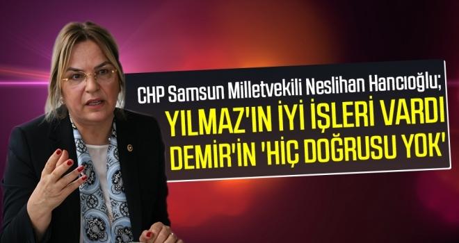 Milletvekili Hancıoğlu: Yılmaz'ın İyi İşleri Vardı Demir'in 'Hiç Doğrusu Yok'