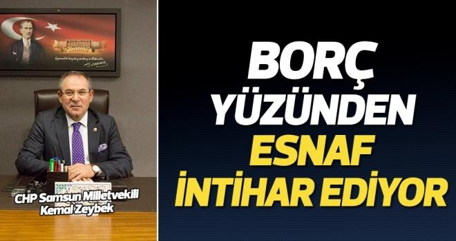 Milletvekili Zeybek: Borç yüzünden esnaf intihar ediyor