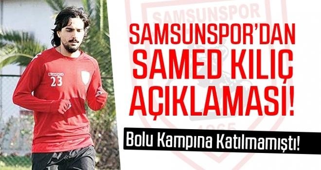 Samsunspor'dan Samed Kılıç Açıklaması!