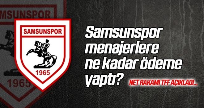 Samsunspor menajerlere ne kadar ödeme yaptı? TFF açıkladı...