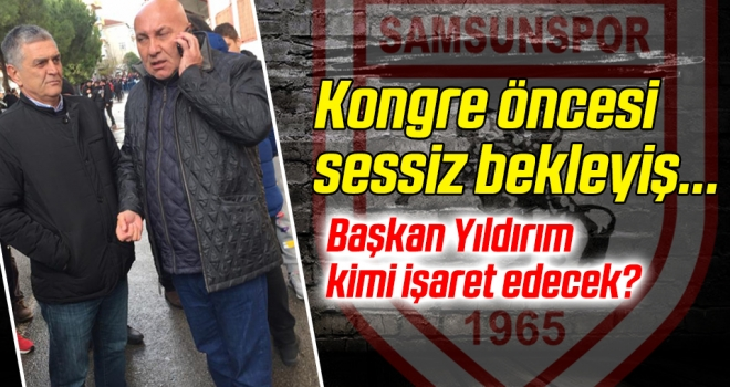 Samsunspor'da kongre öncesi sessiz bekleyiş sürüyor